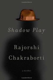 SHADOW PLAY by Rajorshi Chakraborti