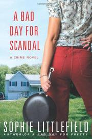 A BAD DAY FOR SCANDAL by Sophie Littlefield
