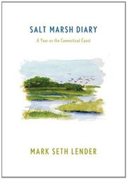 SALT MARSH DIARY by Mark Seth Lender