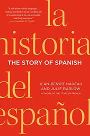 THE STORY OF SPANISH by Jean-Benoît Nadeau