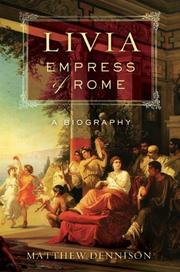 LIVIA, EMPRESS OF ROME by Matthew Dennison