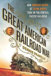 THE GREAT AMERICAN RAILROAD WAR by Dennis Drabelle