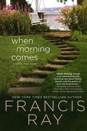 WHEN MORNING COMES by Francis Ray