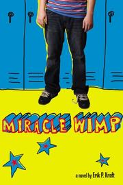 MIRACLE WIMP by Erik P. Kraft