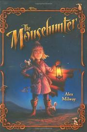 THE MOUSEHUNTER by Alex Milway