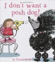 I DON'T WANT A POSH DOG by Emma Dodd