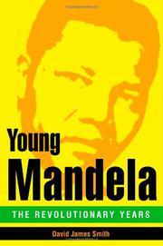 YOUNG MANDELA by David James Smith