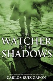 THE WATCHER IN THE SHADOWS by Carlos Ruiz Zafón