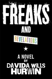 FREAKS & REVELATIONS by Davida Wills Hurwin