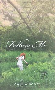 FOLLOW ME by Joanna Scott
