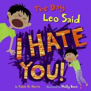 "THE DAY LEO SAID, ""I HATE YOU!"" by Robie H. Harris"
