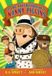 THE ADVENTURES OF NANNY PIGGINS by R.A. Spratt