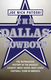THE DALLAS COWBOYS by Joe Nick Patoski