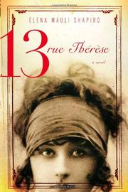 13, RUE THÉRÈSE by Elena Mauli Shapiro