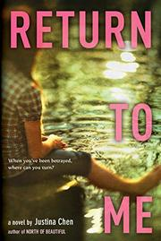 RETURN TO ME by Justina  Chen