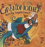 Cover art for GRANDMOTHER, HAVE THE ANGELS COME?