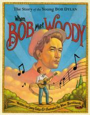 WHEN BOB MET WOODY by Gary Golio