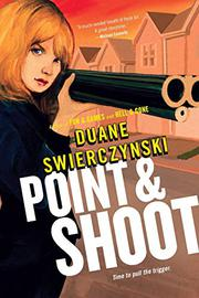 POINT AND SHOOT by Duane Swierczynski