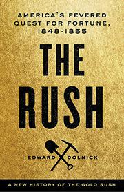 THE RUSH by Edward Dolnick