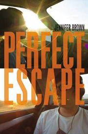 PERFECT ESCAPE by Jennifer Brown