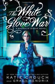 THE WHITE GLOVE WAR by Katie Crouch