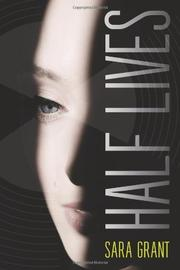 HALF LIVES by Sara Grant