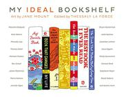 MY IDEAL BOOKSHELF by Thessaly La Force