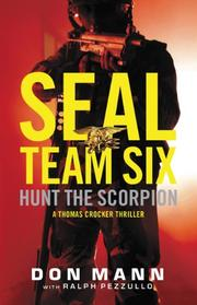 SEAL TEAM SIX: HUNT THE SCORPION by Don Mann