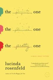 THE PRETTY ONE by Lucinda Rosenfeld