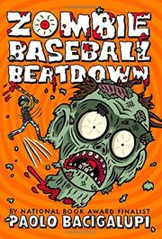 ZOMBIE BASEBALL BEATDOWN by Paolo Bacigalupi
