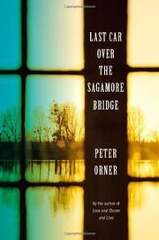 LAST CAR OVER THE SAGAMORE BRIDGE by Peter Orner