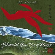 SHOULD YOU BE A RIVER by Ed Young