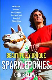 BEAUTIFULLY UNIQUE SPARKLEPONIES by Chris Kluwe