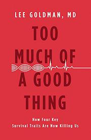 TOO MUCH OF A GOOD THING by Lee Goldman