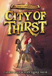 CITY OF THIRST by Carrie Ryan