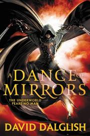 A DANCE OF MIRRORS by David Dalglish