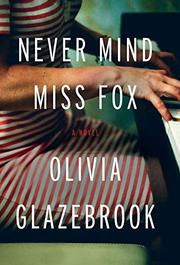 NEVER MIND MISS FOX by Olivia Glazebrook
