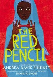 The Red Pencil By Andrea Davis Pinkney Shane W Evans