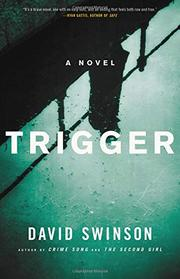 TRIGGER by David Swinson