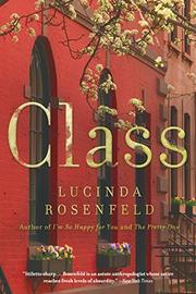 CLASS by Lucinda Rosenfeld