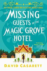 THE MISSING GUESTS OF THE MAGIC GROVE HOTEL  by David Casarett