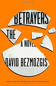 THE BETRAYERS by David Bezmozgis