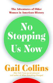 NO STOPPING US NOW by Gail Collins