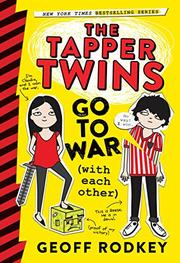 THE TAPPER TWINS GO TO WAR (WITH EACH OTHER) by Geoff Rodkey