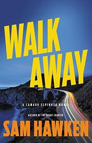 WALK AWAY by Sam Hawken