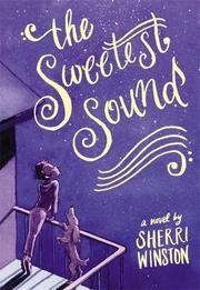 THE SWEETEST SOUND by Sherri Winston