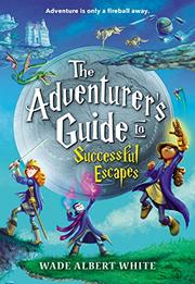THE ADVENTURER'S GUIDE TO SUCCESSFUL ESCAPES by Wade Albert White