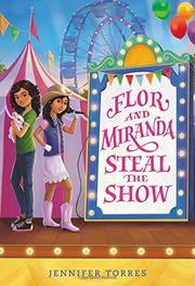 FLOR AND MIRANDA STEAL THE SHOW by Jennifer Torres