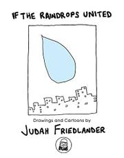 IF THE RAINDROPS UNITED by Judah Friedlander