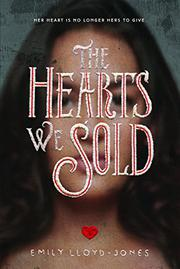 THE HEARTS WE SOLD by Emily Lloyd-Jones